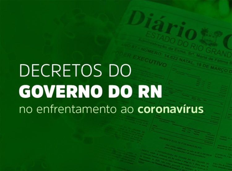 Agora RN Governo do RN já publicou 24 decretos de combate à Covid ...