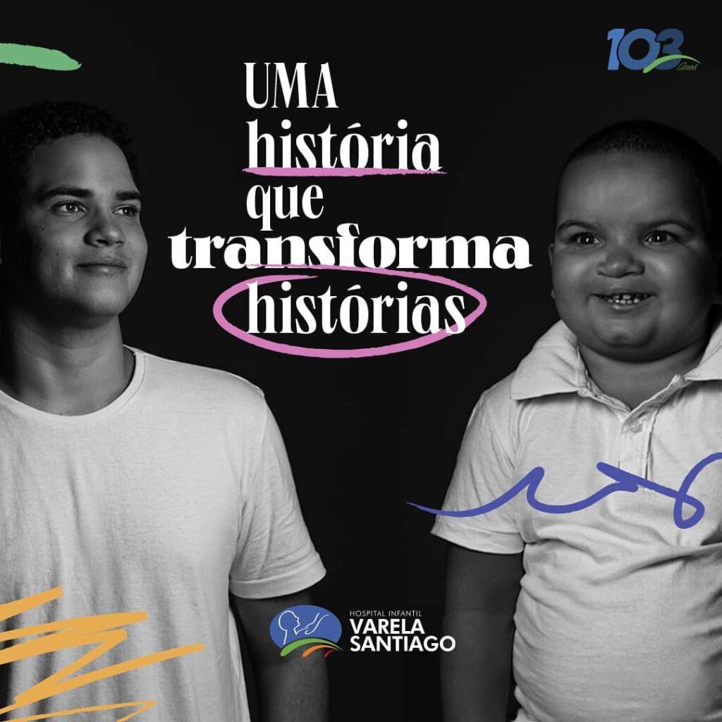 Hospital varela santiago lança campanha em comemoração aos seus 103 anos