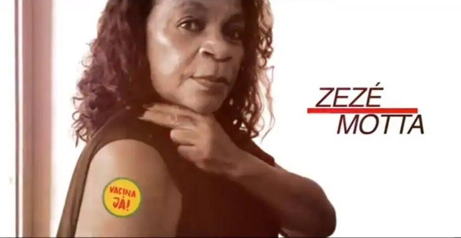 Zezé motta se junta a outros artistas em campanha pela vacinação