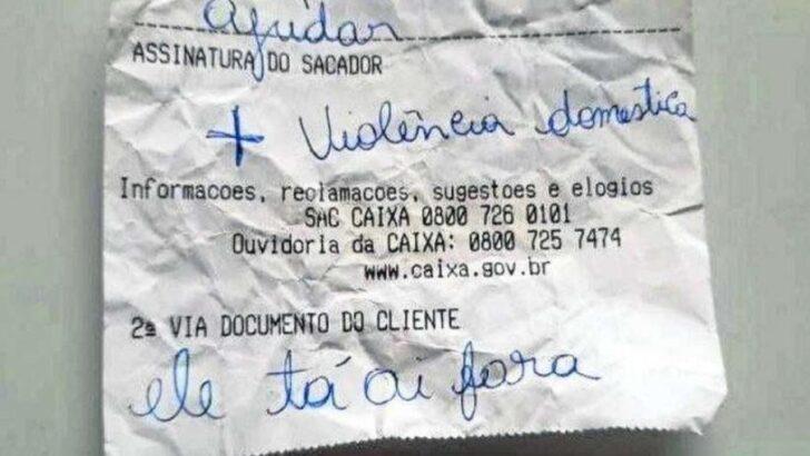 Mulher usa bilhete para avisar a funcionário de banco que sofria violência