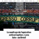 """Jornal francês diz que a """"operação lava jato"""" é o maior escândalo jurídico """"do planeta"""""""