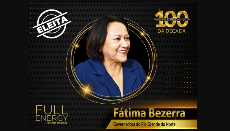 Fátima bezerra é uma das 100 mais influentes da energia da década